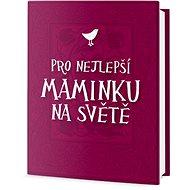 Pro nejlepší maminku na světě - Kniha