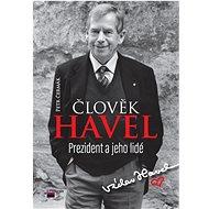 Člověk Havel: Prezident a jeho lidé - Kniha