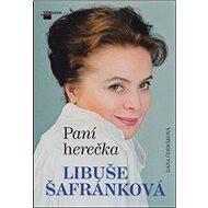 Paní herečka Libuše Šafránková