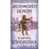 Jáchymovští démoni: Letopisy královské komory - Kniha