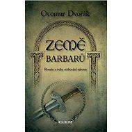 Země barbarů: Román z doby stěhování národů - Kniha