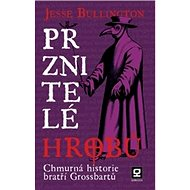 Prznitelé hrobů: Chmurná historie bratří Grossbartů - Kniha