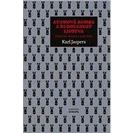 Atomová bomba a budoucnost lidstva - Kniha