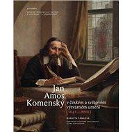 Jan Amos Komenský v českém a světovém výtvarném umění - Kniha