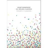 Mladí ekonomové (o) Václavu Klausovi - Kniha