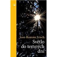 Světlo do temných dní - Kniha