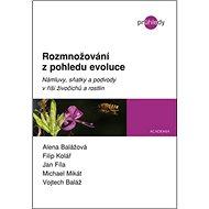 Rozmnožování z pohledu evoluce: Námluvy, sňatky a podvody v říši živočichů a rostlin - Kniha