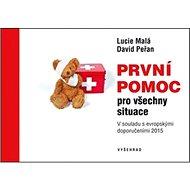 První pomoc pro všechny situace: V souladu s evropskými doporučeními 2015 - Kniha