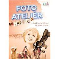 Fotoateliér: ... když holky táhnou za jeden provaz - Kniha