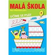 Malá škola pro předškoláky: učíme se psát - Kniha