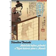 Tajná historie pána z Musaši a Mateřská bylina jošinská - Kniha