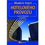Moderní řízení hotelového provozu: 5., zcela přepracované vydání - Kniha