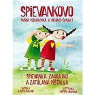 Spievankovo Spievanka, Zahrajko a zatúlaná píšťalka: Mária Podhrasdská a Richard Čanaky