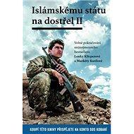 Islámskému státu na dostřel II.: Volné pokračování stejnojmenného bestselleru