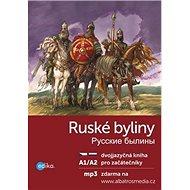 Ruské byliny Russkie byliny: A1/A2 pro začátečníky - Kniha