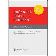 Musíš znát... Občanské právo procesní: Výběr z důležitých soudních rozhodnutí v občanském právu - Kniha