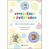 Vyprávěnky o zvířátkách: Jak se k nim lidi přirovnávají - Kniha