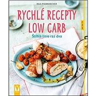 Kniha Rychlé recepty Low Carb: Štíhlá linie raz dva - Kniha