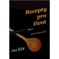 Kniha Recepty pro život: 106 minipovídek - Kniha