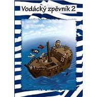 Kniha Vodácký zpěvník 2 - Kniha