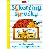 Sýkorčiny syrečky: Obrázkový slovník vyjmenovaných a příbuzných slov - Kniha