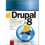 Drupal 8: Podrobný průvodce tvorbou a správou webů - Kniha