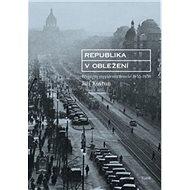 Kniha Republika v obležení: První éra prezidenta Beneše 1935-1938 - Kniha