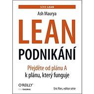 Lean podnikání: Přejděte od plánu A k plánu, který funguje - Kniha