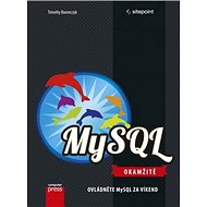 MySQL Okamžitě: Ovládněte MySQL za víkend - Kniha