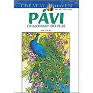 Pávi omalovánky pro velké: Creative Haven - Kniha