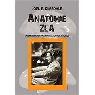 Anatomie zla: Tajemství nacistických válečných zločinců - Kniha
