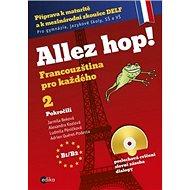Allez hop! 2 + CD: Francouzština pro každého Pokročilí - Kniha