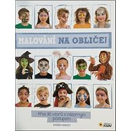 Kniha Malování na obličej: Přes 30 vzorů a názorným posrupem