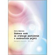 Kniha Edukace osob se zrakovým postižením v osobnostním pojetí - Kniha