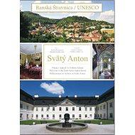 Svätý Anton: Banská Štiavnica/Unesco - Kniha