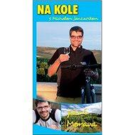 Kniha Na kole s Michalem Jančaříkem jižní Morava - Kniha