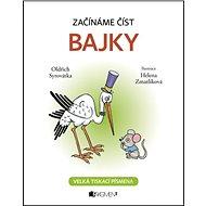 Začínáme číst Bajky: Velká tiskací písmena - Kniha