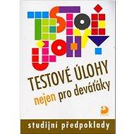 Testové úlohy nejen pro deváťáky: studijní předpoklady - Kniha