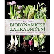 Biodynamické zahradničení - Kniha