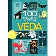 100 faktů, které musíš znát Věda - Kniha