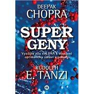 Supergeny: Využijte sílu své DNA k dosažení optímálního zdraví a pohody - Kniha