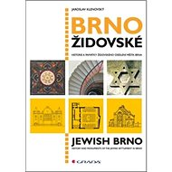 Brno židovské: historie a památky židovského osídlení města Brna - Kniha