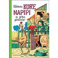 Kuře Napipi a jeho přátelé - Kniha