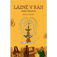 Kniha Lázně v Ráji, aneb Houtyš - Kniha