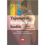 Kniha Tajemství biologických hodin: Revoluční meoda léčby nemocí a posílení zdraví - Kniha