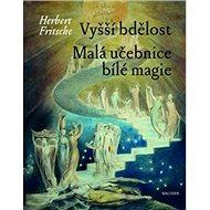 Kniha Vyšší bdělost Malá učebnice bílé magie - Kniha