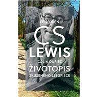 Fenomén C. S. Lewis Životopis zkušeného letopisce - Kniha