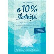 O 10 % šťastnější - Kniha