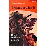 Kniha Případy soudce Ti. Deset čínských démonů