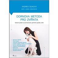 Kniha Dornova metoda pro zvířata: Celostní pohled na biomechaniku opěrného aparátu zvířat - Kniha